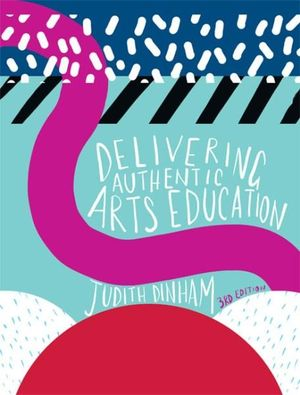 Cover of Delivering Authentic Arts Education