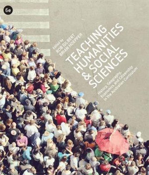 Cover of Teaching Humanities & Social Sciences: History, Geography, Economics and Citizenship in the Australian Curriculum