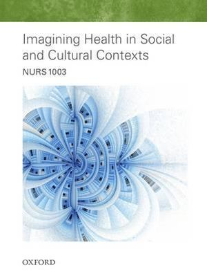 Cover of NURS1003 Imagining Health in Social and Cultural Contexts 2016