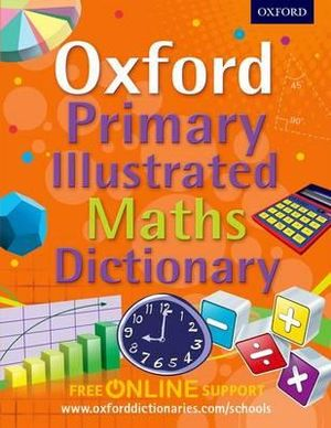 Cover of Oxford Primary Illustrated Maths Dictionary