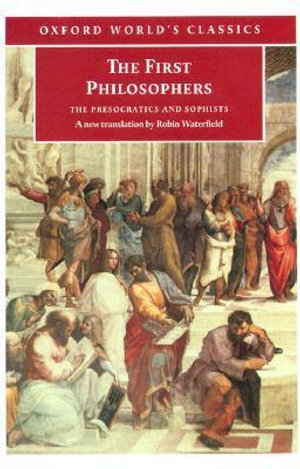 Cover of The First Philosophers : The Presocratics and Sophists