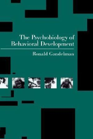 Cover of The Psychobiology of Behavioral Development