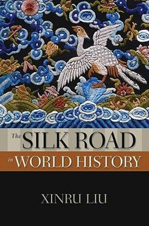 Cover of The Silk Road in World History