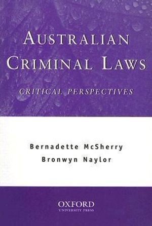 Cover of Australian Criminal Laws: Critical Perspectives