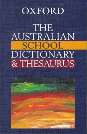 Cover of The Australian School Dictionary and Thesaurus