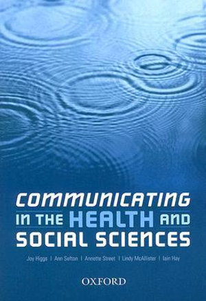 Cover of Communicating in the health and social sciences