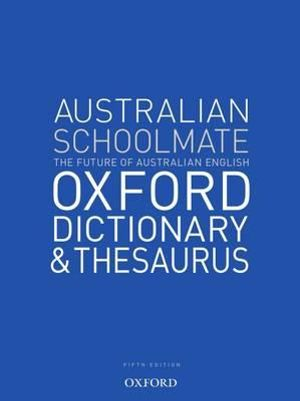Cover of Australian Schoolmate Oxford Dictionary and Thesaurus