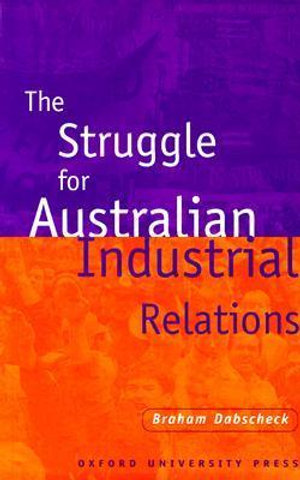 Cover of The Struggle for Australian Industrial Relations