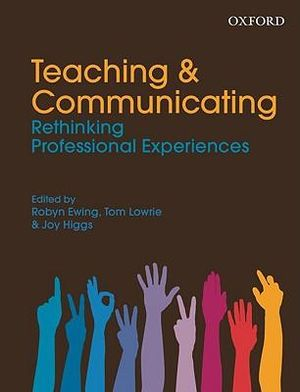 Cover of Teaching and Communicating: Rethinking Professional Experiences