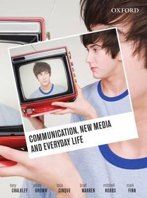 Cover of Communication, New Media and Everyday Life