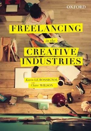 Cover of Freelancing in the Creative Industries