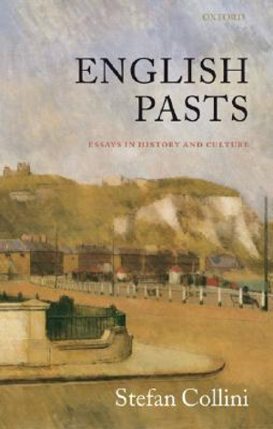 English Pasts : Essays in History and Culture - Stefan Collini