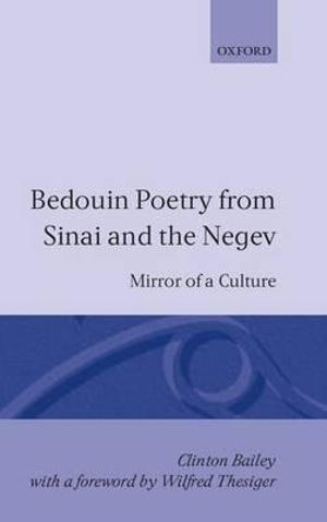 Bedouin Poetry from Sinai and the Negev : Mirror of a Culture - Clinton Bailey