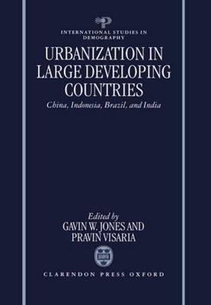Urbanization in Large Developing Countries : China, Indonesia, Brazil, and India - Gavin W. Jones