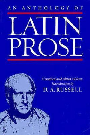 An Anthology of Latin Prose - D. A. Russell