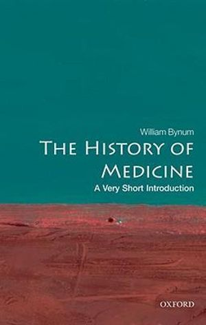 Cover of The History of Medicine: A Very Short Introduction