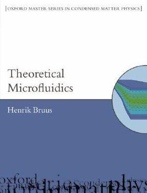 Theoretical Microfluidics : Oxford Master Series in Physics - Henrik Bruus