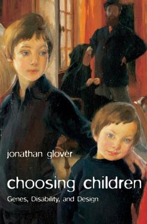 Cover of Choosing Children: Genes,Disability And Design
