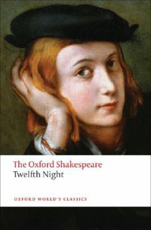 Cover of The Oxford Shakespeare: Twelfth Night, or What You Will