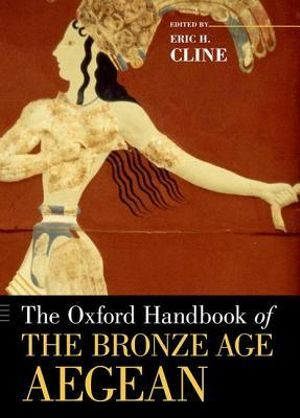 Cover of The Oxford Handbook of the Bronze Age Aegean