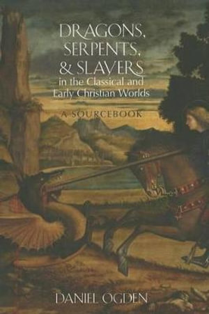 Cover of Dragons, Serpents, and Slayers in the Classical and Early Christian Worlds