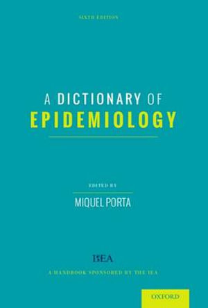 Cover of A Dictionary of Epidemiology
