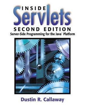 Cover of Inside Servlets: Server-side Programming for the Java Platform