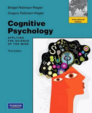 Cover of Cognitive Psychology: Applying The Science of the Mind Pearson          International Edition