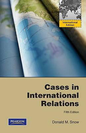 Cover of Cases in International Relations Pearson International Edition