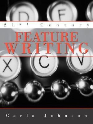 Cover of 21st Century Feature Writing