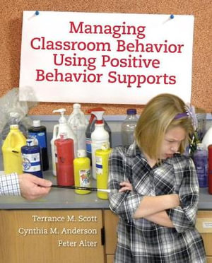 Cover of Managing Classroom Behavior Using Positive Behavior Supports
