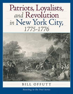 Cover of Patriots, Loyalists, and Revolution in New York City, 1775-1776
