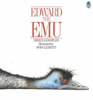 Edward the Emu : Australian Children's Classics - Sheena Knowles