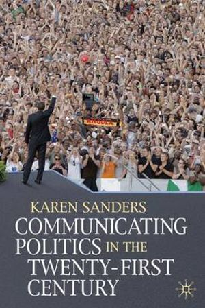 Cover of Communicating Politics in the Twenty-First Century