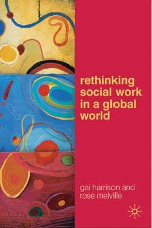 Cover of Rethinking Social Work in a Global World