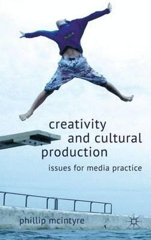 Cover of Creativity and Cultural Production