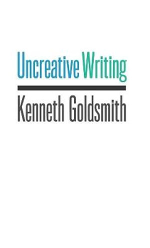 Cover of Uncreative Writing