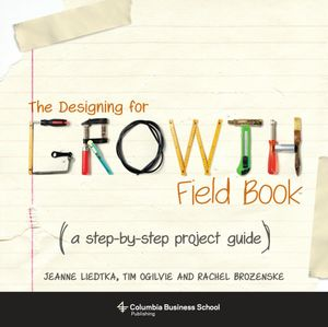 Cover of The Designing for Growth Field Book