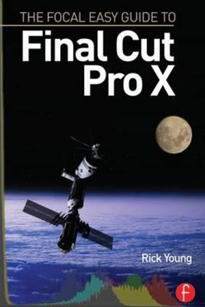 Cover of The Focal Easy Guide to Final Cut Pro X