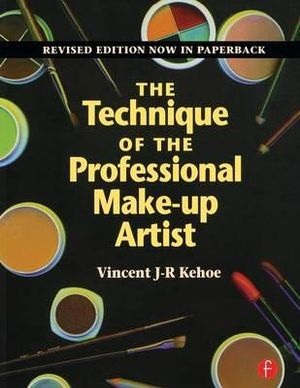 The Technique of the Professional Make-Up Artist - Vincent Kehoe