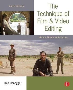 Cover of The Technique of Film and Video Editing