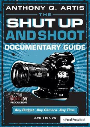 Cover of The Shut Up and Shoot Documentary Guide