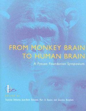 From Monkey Brain to Human Brain : A Fyssen Foundation Symposium - Stanislas Dehaene