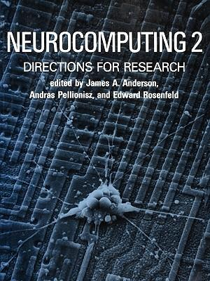 Neurocomputing 2 : Directions for Research - James A. Anderson