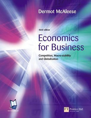 Cover of Economics for Business:Competition, Macro-Stability and Globalisation