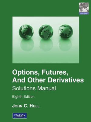 Cover of Solutions Manual for Options, Futures & Other Derivatives Pearson       International Edition, Global Edition