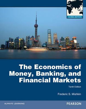 Cover of The Economics of Money, Banking and Financial Markets Global Pearson    International Edition