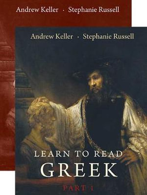 Learn to Read Greek : Part 1, Textbook and Workbook Set - Andrew Keller