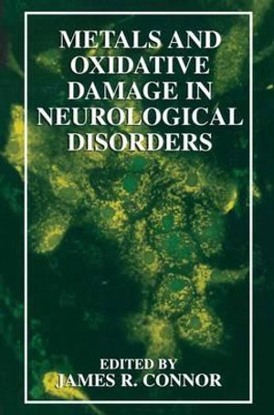 Metals and Oxidative Damage in Neurological Disorders - James R. Connor