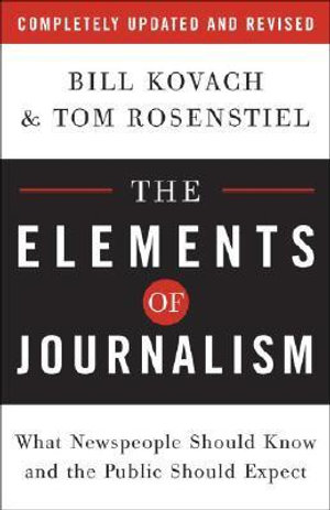 Cover of Elements of Journalism, The What Newspeople Should Know and the P